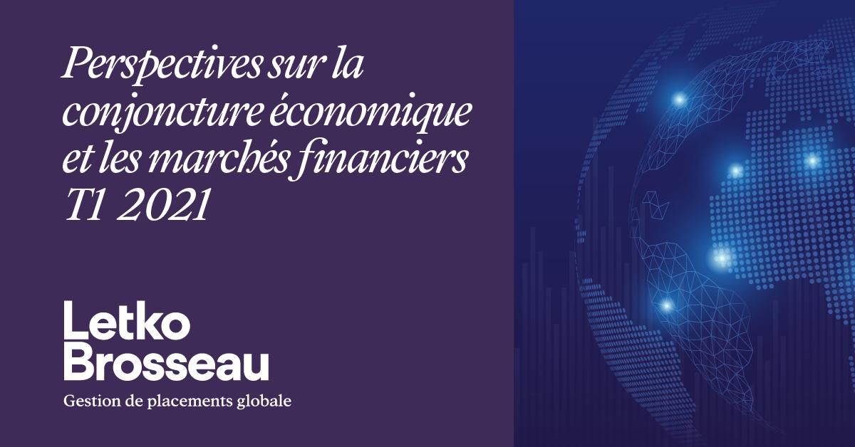 Perspectives sur la conjoncture économique et les marchés financiers – T1 2021