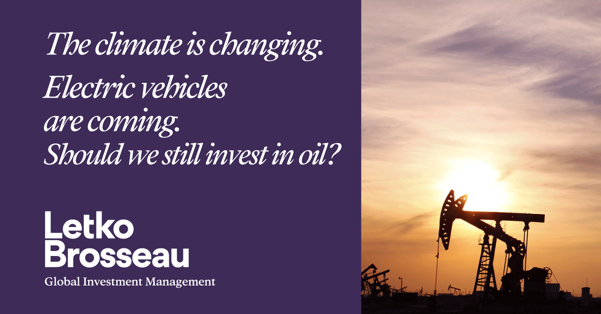The climate is changing. Electric vehicles are coming. Should we still invest in oil?