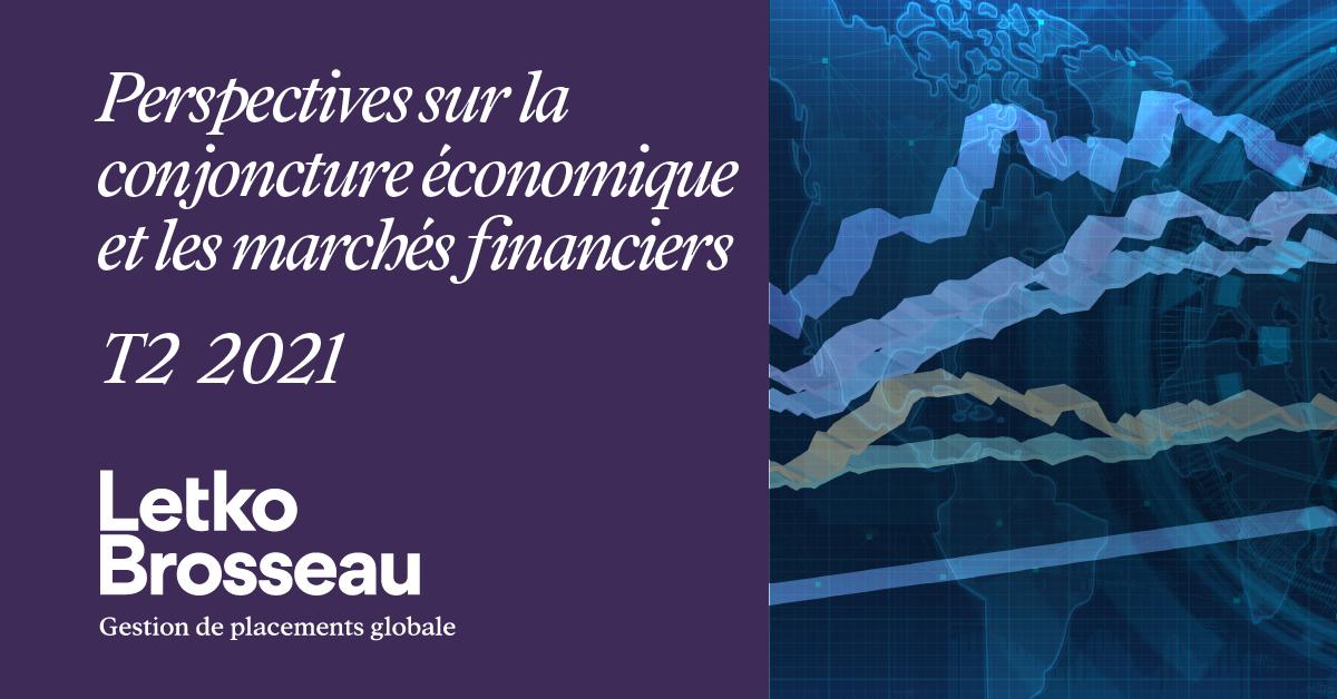 Perspectives sur la conjoncture économique et les marchés financiers – T2 2021