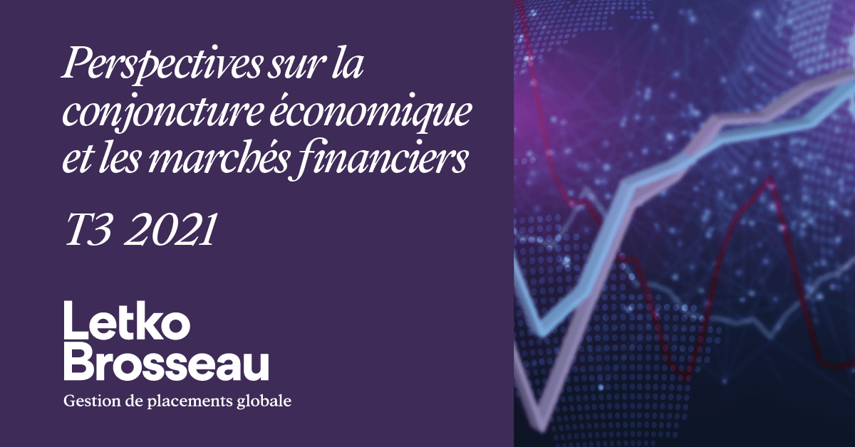 Perspectives sur la conjoncture économique et les marchés financiers – T3 2021
